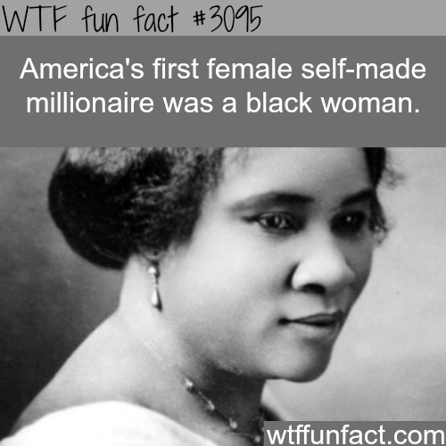 The first self made female millionaire -WTF fun facts