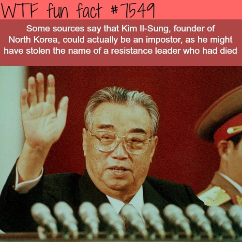 The founder of North Korea might been an importer - WTF fun facts