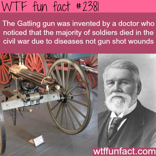 The Gatling Gun - WTF fun facts
