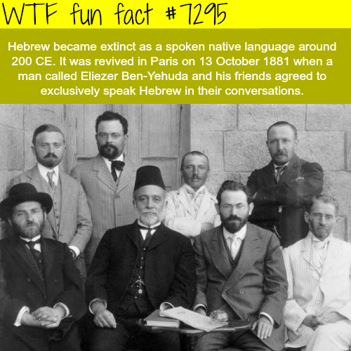 The Hebrew language was extinct - WTF fun fact