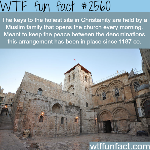 The holiest site in Christianity is opened by muslims - WTF fun facts