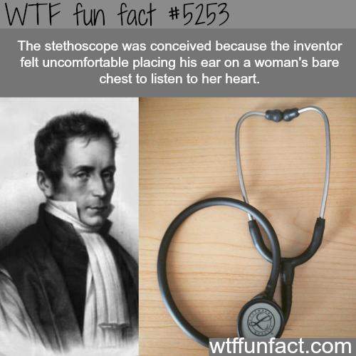 The inventor of the stethoscope - WTF fun facts