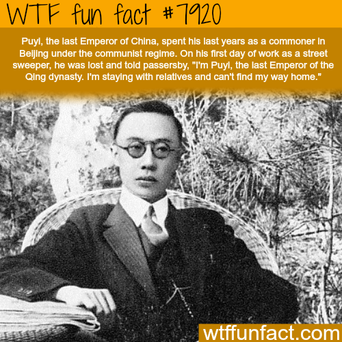 The last Emperor of China - WTF fun facts