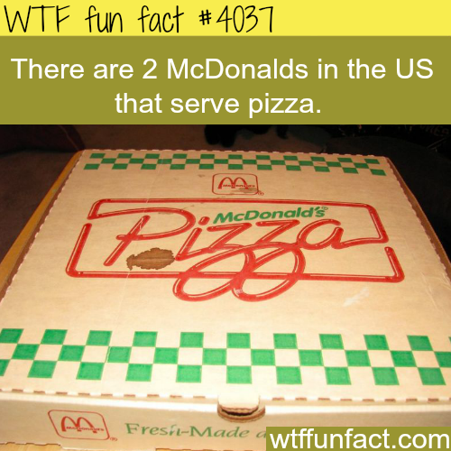 The last two remaining McDonalds in the US that sell pizza - WTF fun facts