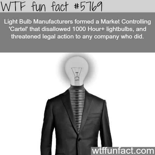 The Light Bulb Cartel - WTF fun facts