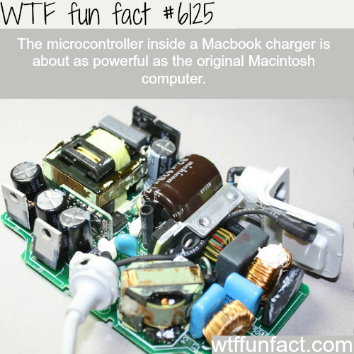 The MacbooK charger has as much power as the old macintosh - WTF fun facts
