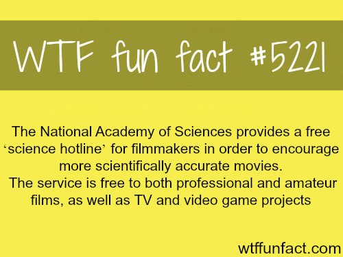"The National Academy of Science has a ""science hotline"" for filmmakers - WTF fun facts"