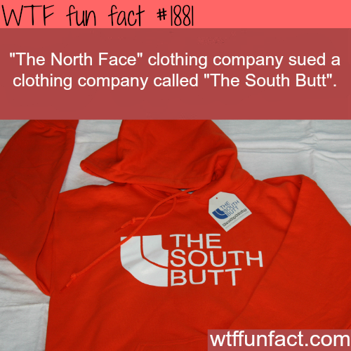 The North Face and The South Butt - WTF fun facts