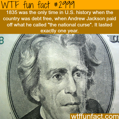 The only time the USA was debt free -  WTF fun facts