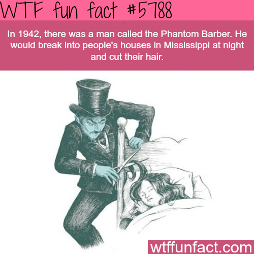 The Phantom Barber - WTF fun facts