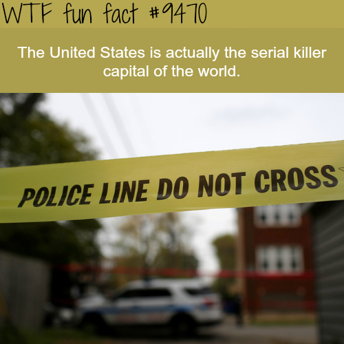 The Serial Killer Capital of the World - WTF fun fact