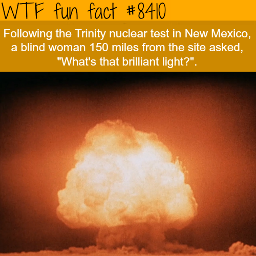 The Trinity nuclear test - WTF fun facts