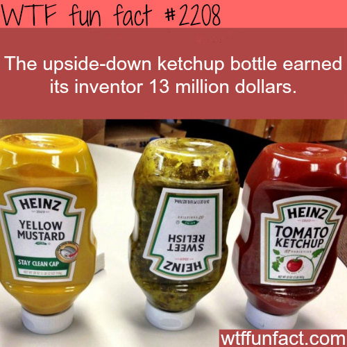 The upside-down ketchup bottle - WTF fun facts