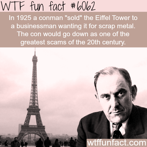 This man sold the Eiffel Tower - WTF fun facts