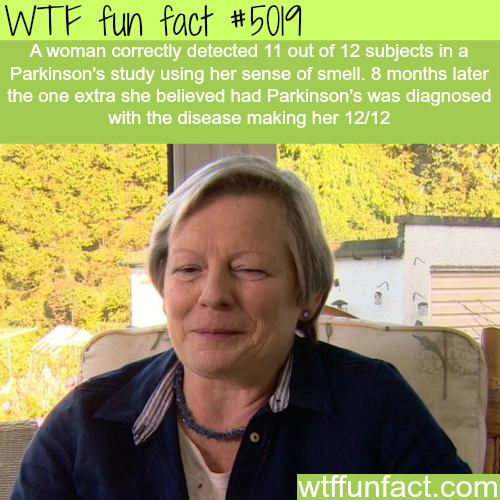 This woman can detect Parkinson disease early with her nose - WTF fun facts