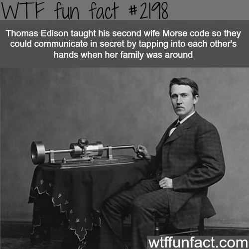 Thomas Edison and his wife - WTF fun facts