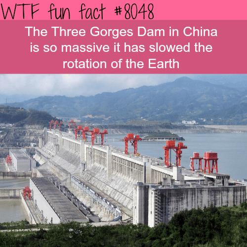 Three Gorges Dam - WTF fun fact