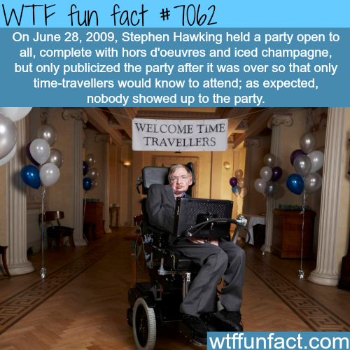 Time travelers party - WTF fun facts
