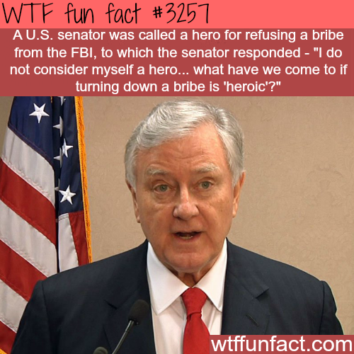 U.S. senator refuses a bribe -  WTF fun facts