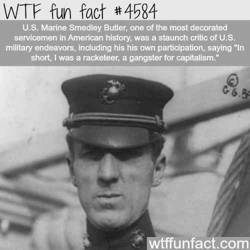 U.S. Marine Smedley Butler on war and military -   WTF fun facts