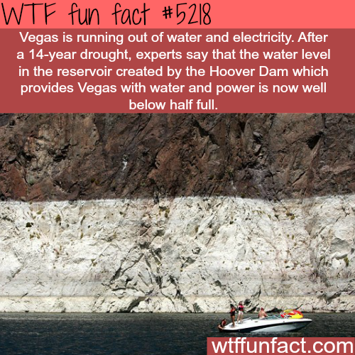 Vegas is in a serious drought - WTF fun facts