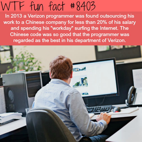 Verizon employee outsourced his job to China - WTF fun facts