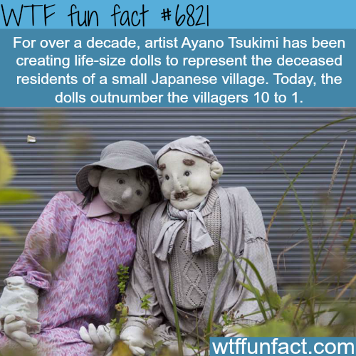 Village in Japan that is filled with life sized dolls - WTF fun fact