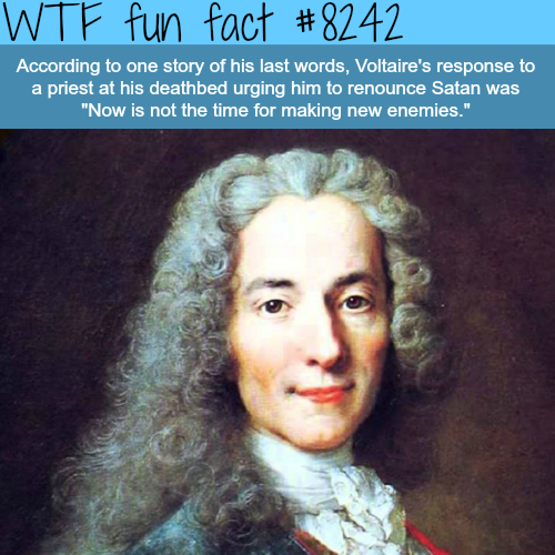 Voltaire's last words - WTF fun facts