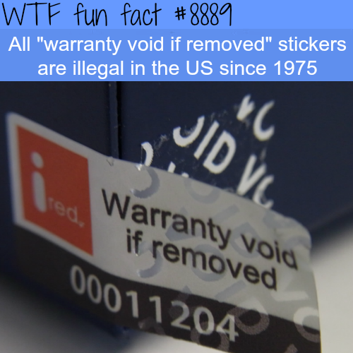 Warranty void if removed - WTF fun facts
