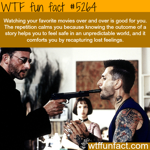 Watching your favorite movies again is good for you - WTF fun facts