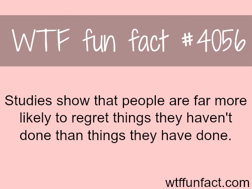 What people regret - WTF fun facts