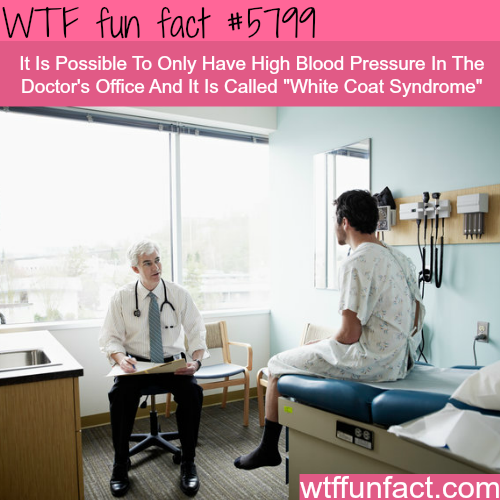 White Coat Syndrome - WTF fun facts
