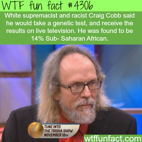 White supremacist Craig Cobb finds out he's 14% Sub-Saharan African -  WTF fun facts