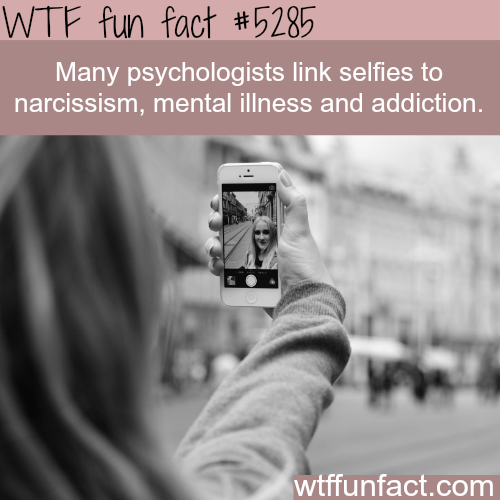 Why taking too much selfies is bad for you - WTF fun facts