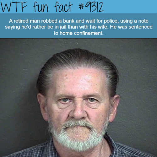 Why this retired man robbed a bank - WTF Fun Fact