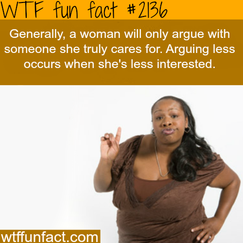 Why women argue - WTF fun facts