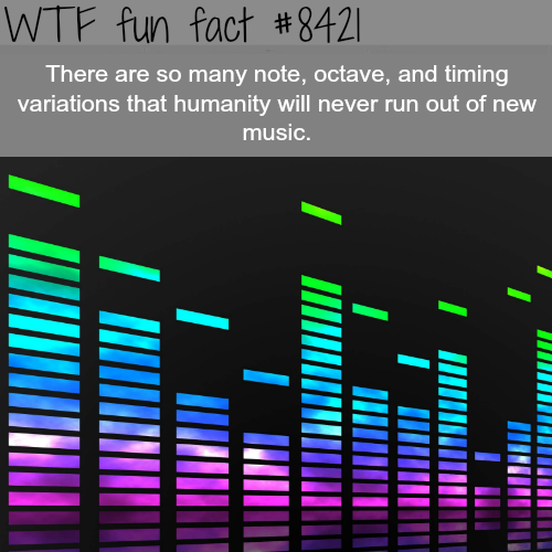 Will humanity ever run out of music? - WTF fun facts
