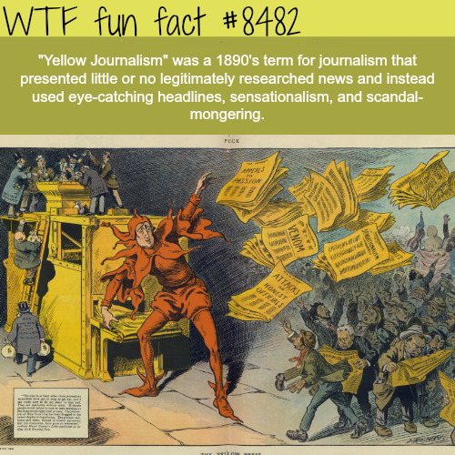 Yellow Journalism - WTF fun facts