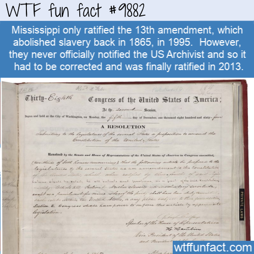 wtf fact mississippi abolishing slavery