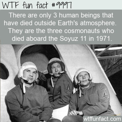 WTF Fact - Three Humans Died In Outter Space(1)