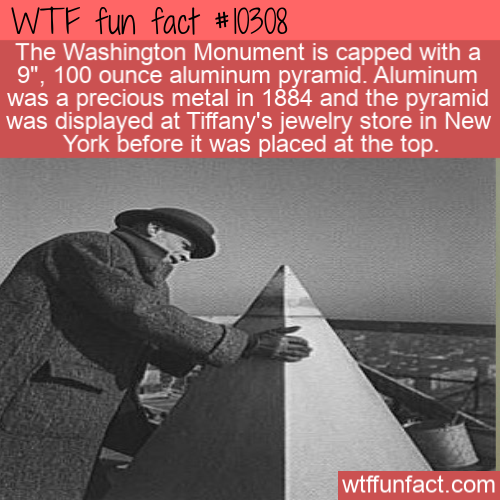 WTF Fun Fact - Precious Aluminum Washington Monument