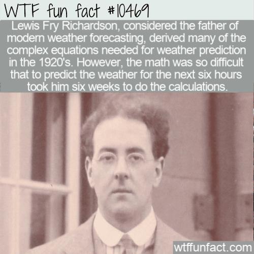 WTF Fun Fact - Lewis Fry Richardson