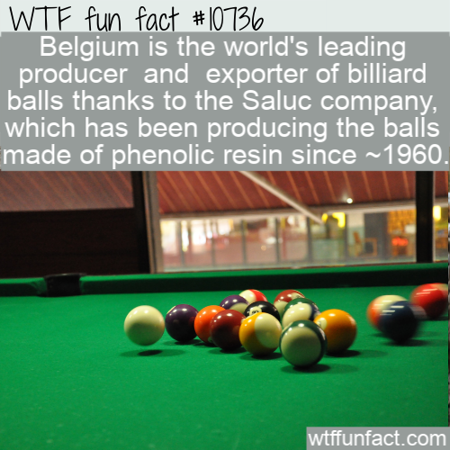 WTF Fun Fact - Belgium Billiard Balls