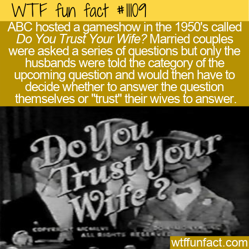 WTF Fun Fact - Do You Trust Your Wife