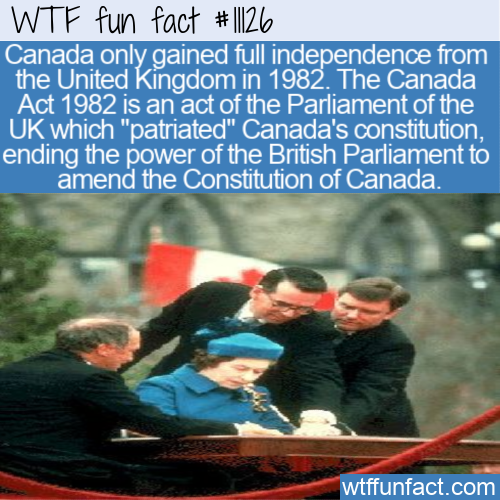 WTF Fun Fact - Canada Act 1982