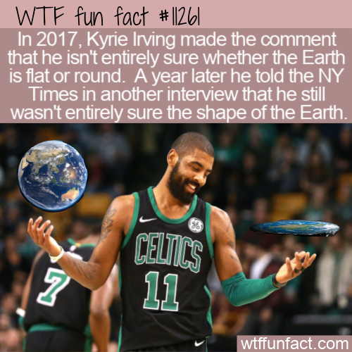 WTF Fun Fact - Kyrie Irving Flat Earth