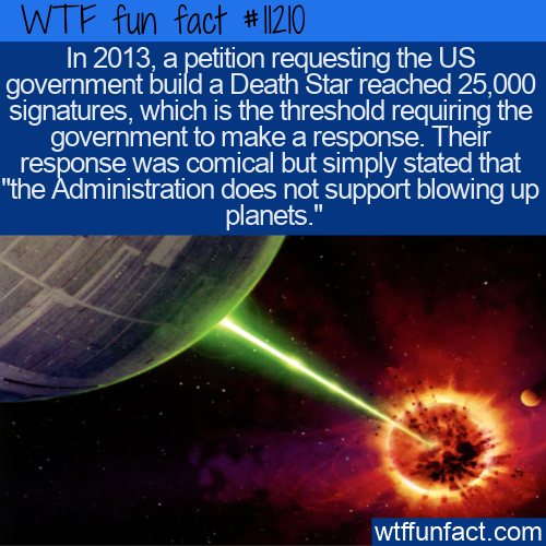 WTF Fun Fact - Petition To Build Death Star
